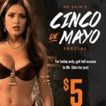 Mr. Skin's Cinco De Mayo Special